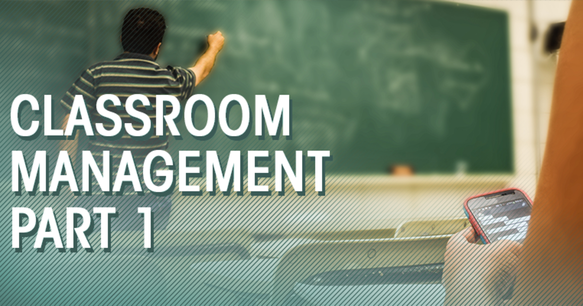 Classroom Management in the Digital Era (Part 1): Balancing