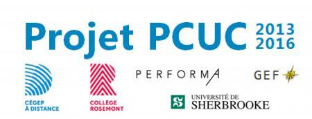 Projet PCUC 2013-2016 - Cégep à distance - Collège Rosemont - Performa - GEF - Université de Sherbrooke